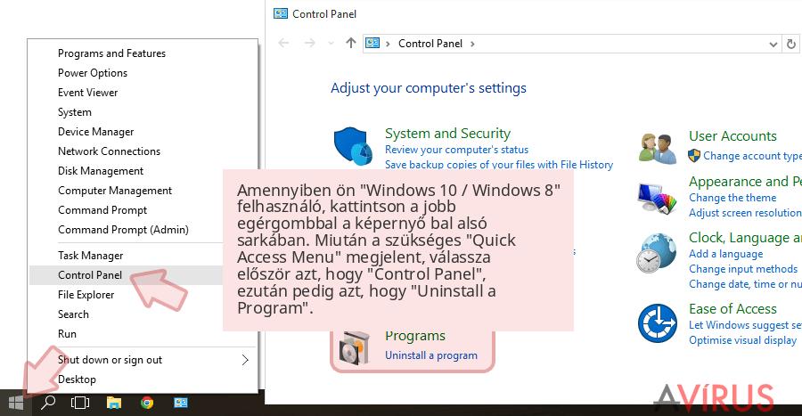 Amennyiben ön 'Windows 10 / Windows 8' felhasználó, kattintson a jobb egérgombbal a képernyő bal alsó sarkában. Miután a szükséges 'Quick Access Menu' megjelent, válassza először azt, hogy 'Control Panel', ezután pedig azt, hogy 'Uninstall a Program'.